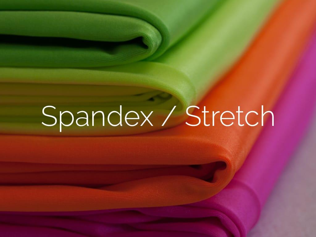 Spandex/Stretch